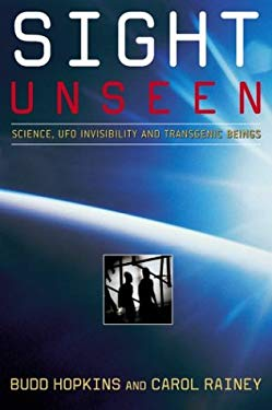 Sight Unseen: Science, UFO Invisibility, and Transgenic Beings 9780743412186