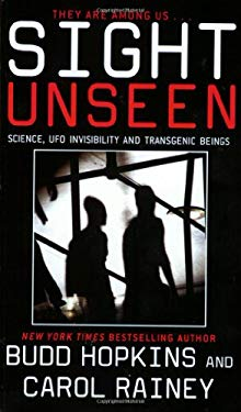 Sight Unseen: Science, UFO Invisibility and Transgenic Beings 9780743412193
