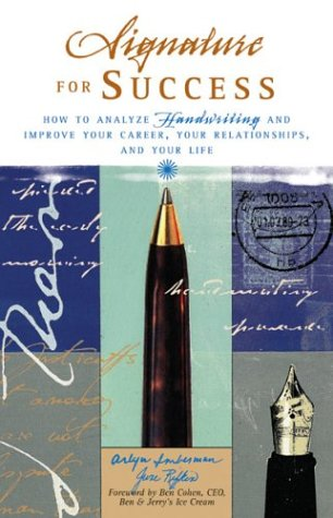Signature for Success: How to Analyze Handwriting and Improve Your Career, Your Relationships, and Your Life 9780740738425