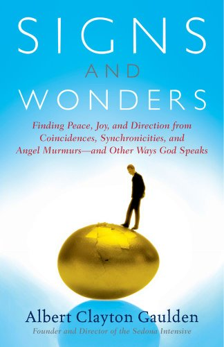 Signs and Wonders: Finding Peace, Joy, and Direction from Coincidences, Synchronicities, and Angel Murmurs--And Other Ways God Speaks 9780743237932
