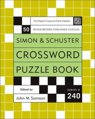 Simon and Schuster Crossword Puzzle Book #240: The Original Crossword Puzzle Publisher 9780743251228