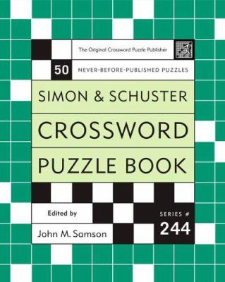 Simon and Schuster Crossword Puzzle Book #244: The Original Crossword Puzzle Publisher 9780743251266