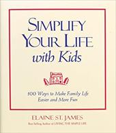 Simplify Your Life with Kids: 1 Ways to Make Family Life Easier and More Fun 2724478