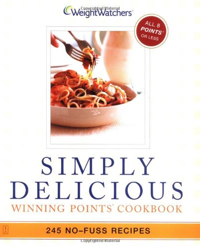 Simply Delicious: 245 No-Fuss Recipes--All 8 Points or Less 9780743245937