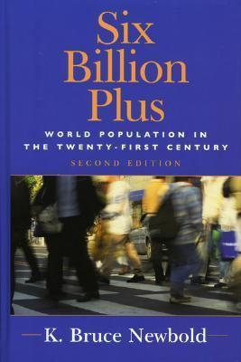Six Billion Plus: World Population in the Twenty-First Century 9780742539280
