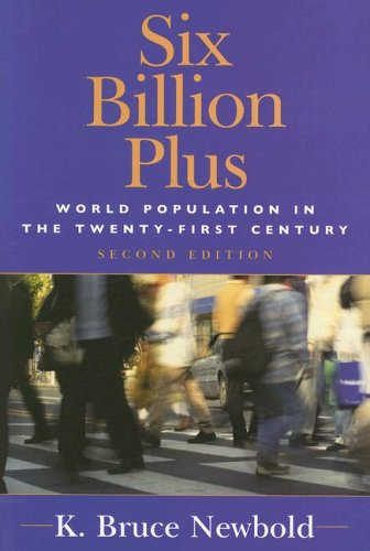 Six Billion Plus: World Population in the Twenty-First Century 9780742539297