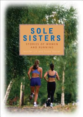 Sole Sisters: Stories of Women and Running 9780740757112