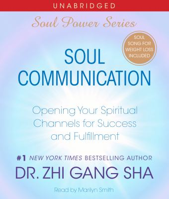 Soul Communication: Opening Your Spiritual Channels for Success and Fulfillment 9780743576789