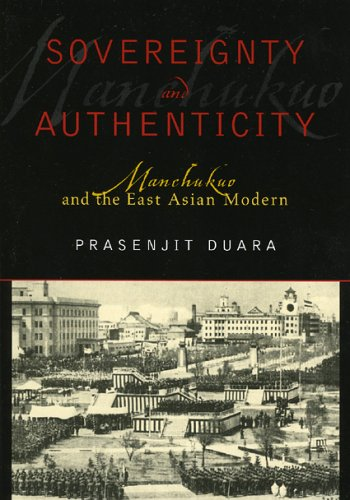 Sovereignty and Authenticity: Manchukuo and the East Asian Modern 9780742530911