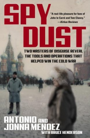 Spy Dust: Two Masters of Disguise Reveal the Tools and Operations That Helped Win the Cold War 9780743428538