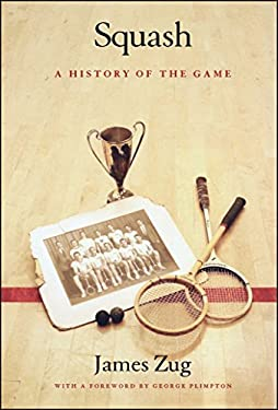 Squash: A History of the Game 9780743229906