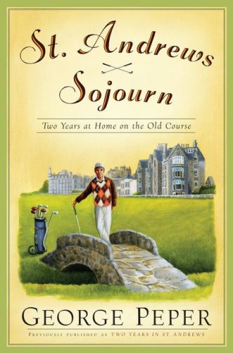 St. Andrews Sojourn: Two Years at Home on the Old Course 9780743262835