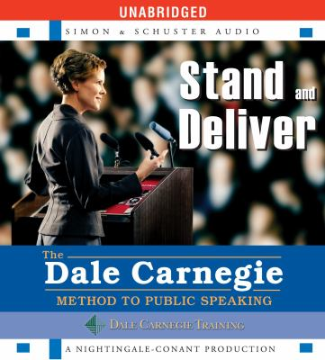 Stand and Deliver: The Dale Carnegie Method to Public Speaking 9780743571036