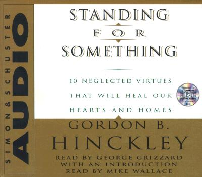 Standing for Something: Ten Neglected Virtues That Will Heal Our Hearts and Homes 9780743507073