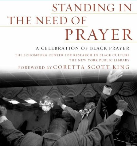 Standing in the Need of Prayer: A Celebration of Black Prayer 9780743234665