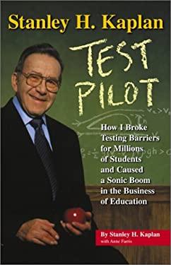 Stanley H. Kaplan: Test Pilot 9780743201681