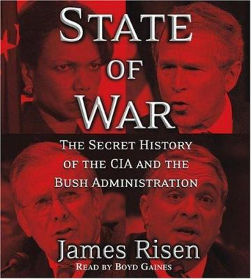 State of War: The Secret History of the C.I.A. and the Bush Administration 9780743555494