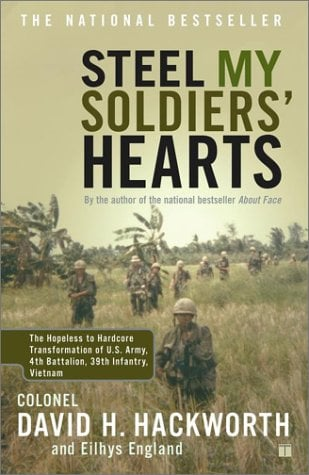 Steel My Soldiers' Hearts: The Hopeless to Hardcore Transformation of U.S. Army, 4th Battalion, 39th Infantry, Vietnam 9780743246132