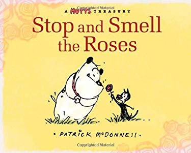 Stop and Smell the Roses: A Mutts Treasury 9780740781469