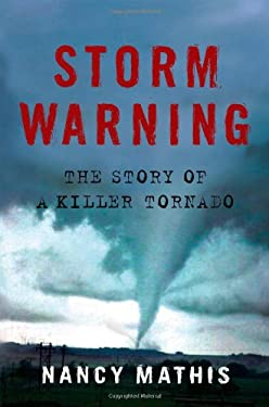Storm Warning: The Story of a Killer Tornado 9780743280532