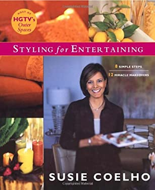 Styling for Entertaining: 8 Simple Steps, 12 Miracle Makeovers 9780743246620
