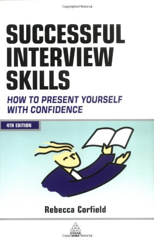 Successful Interview Skills: How to Present Yourself with Confidence 9780749445089