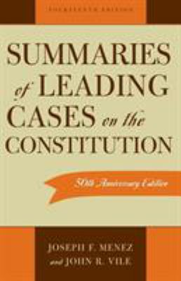 Summaries of Leading Cases on the Constitution 9780742532779