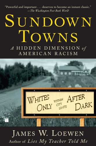 Sundown Towns: A Hidden Dimension of American Racism 9780743294485