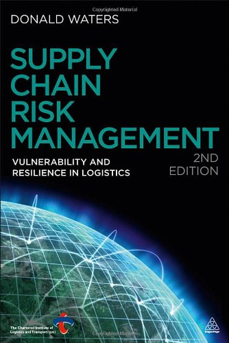 Supply Chain Risk Management: Vulnerability and Resilience in Logistics 9780749463939