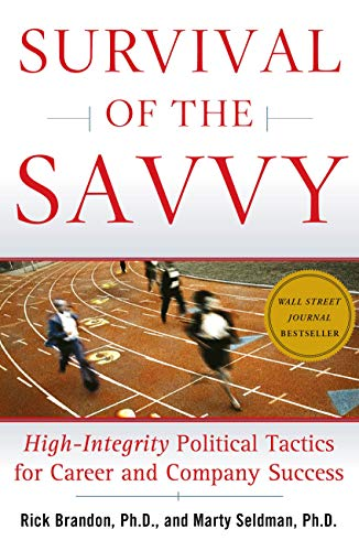 Survival of the Savvy: High-Integrity Political Tactics for Career and Company Success 9780743262545