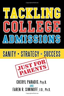 Tackling College Admissions: Just for Parents: Sanity + Strategy = Success 9780742547834