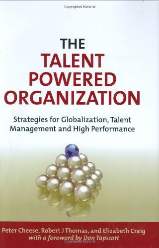 The Talent Powered Organization: Strategies for Globalization, Talent Management and High Performance 9780749449902