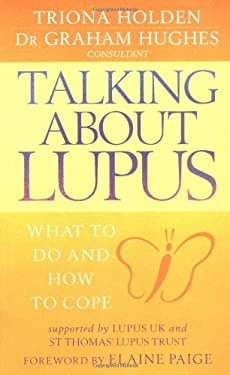 Talking about Lupus: What to Do and How to Cope 9780749924683
