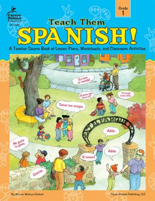 Teach Them Spanish!, Grade 1: A Teacher Source Book of Lesson Plans, Worksheets, and Classroom Activities 9780742401969