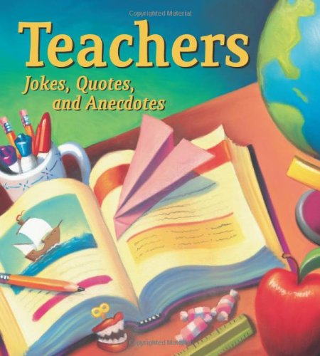 Teachers: Jokes, Quotes, and Anecdotes 9780740772382
