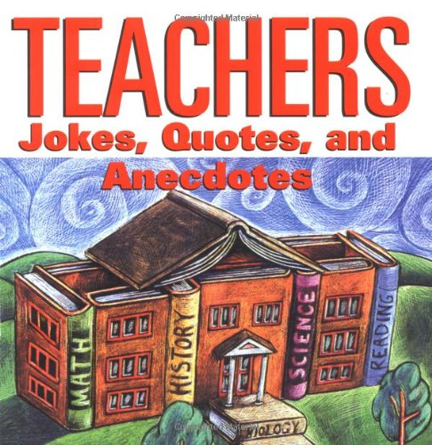 Teachers: Jokes, Quotes, and Anecdotes 9780740714030