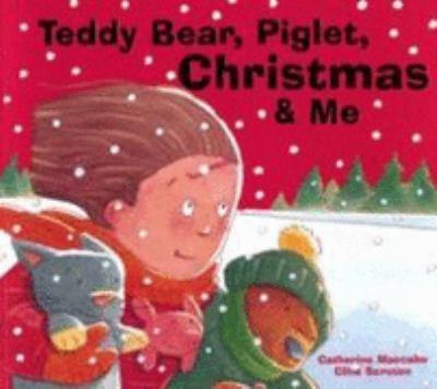 Teddy Bear, Piglet, Christmas and Me