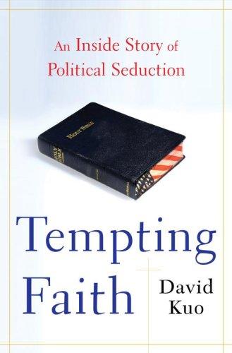 Tempting Faith: An Inside Story of Political Seduction 9780743287128