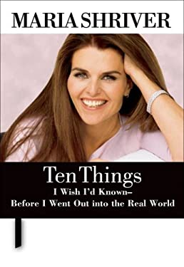 Ten Things I Wish I'd Known - Before I Went Out Into the Real World 9780740733598