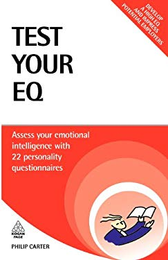 Test Your EQ: Assess Your Emotional Intelligence with 22 Personality Questionnaires 9780749455354