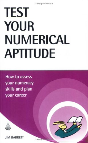 Test Your Numerical Aptitude: How to Assess Your Numeracy Skills and Plan Your Career 9780749450649