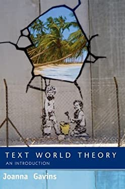 Text World Theory: An Introduction 9780748623006