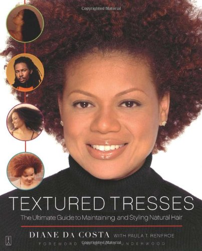 Textured Tresses: The Ultimate Guide to Maintaining and Styling Natural Hair 9780743235501