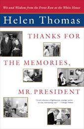 Thanks for the Memories, Mr. President: Wit and Wisdom from the Front Row at the White House 2749037