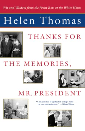Thanks for the Memories, Mr. President: Wit and Wisdom from the Front Row at the White House 9780743202268