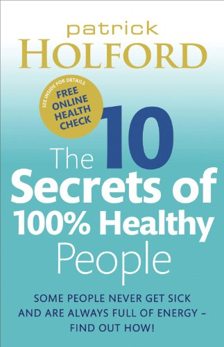 The 10 Secrets of 100% Healthy People 9780749929114