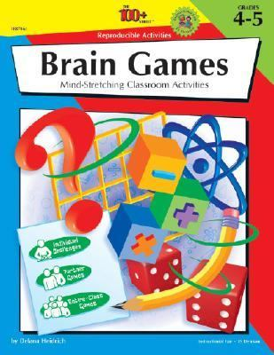 The 100+ Series Brain Games, Grades 4-5: Mind-Stretching Classroom Activities 9780742402126