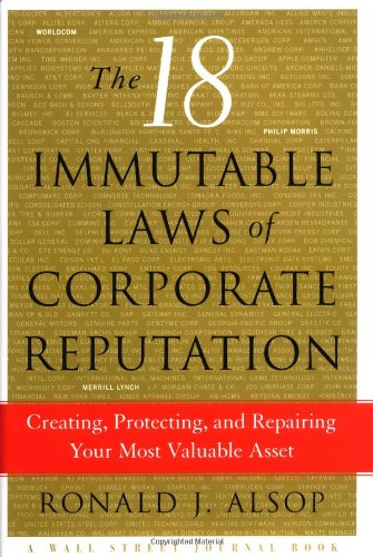 The 18 Immutable Laws of Corporate Reputation: Creating, Protecting, and Repairing Your Most Valuable Asset 9780743236706