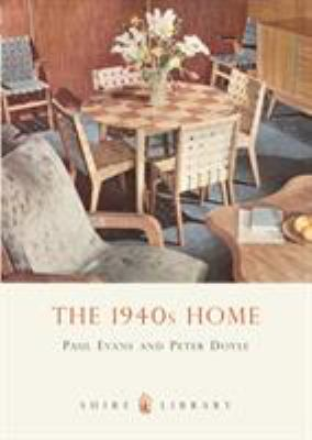 The 1940s Home 9780747807360