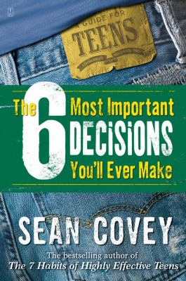 The 6 Most Important Decisions You'll Ever Make: A Guide for Teens 9780743265041